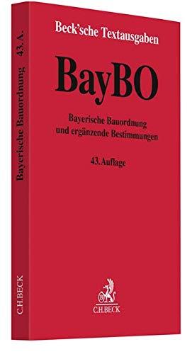Bayerische Bauordnung: und ergänzende Bestimmungen - Rechtsstand: 15. September 2018