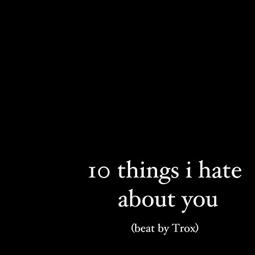 10 Things I Hate About You [Explicit]
