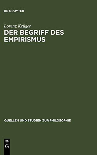 Der Begriff des Empirismus: Erkenntnistheoretische Studien am Beispiel John Lockes (Quellen und Studien zur Philosophie, Band 6)