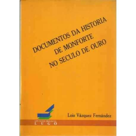 Documentos da historia de Monforte no Seculo de Ouro