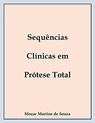 SEQUENCIAS CLÍNICAS EM P. T.: ODONTOLOGIA