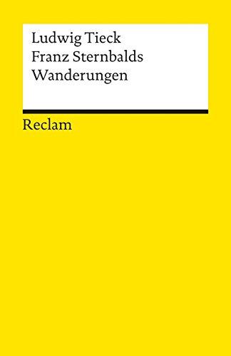 Franz Sternbalds Wanderungen von Alfred Anger (Herausgeber), Ludwig Tieck (2012) Sondereinband