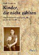 Kinder, die nicht zählten. Ostarbeiterinnen und ihre Kinder im Zweiten Weltkrieg.