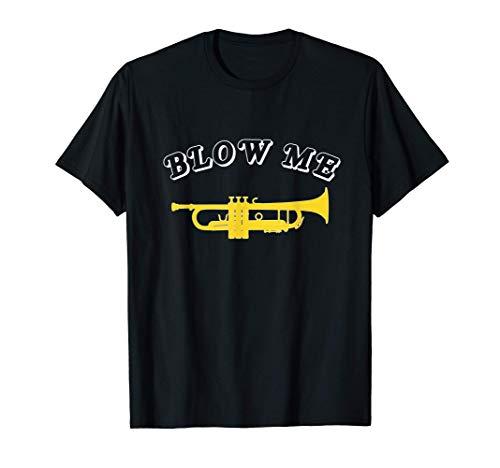 Blow me!, Trompete Geschenk, Lustiges Trompete T-Shirt