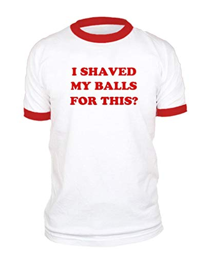 I Shaved My Balls for This? - Cotton Ringer TEE - Movie Prey Quinn - Red, Medium