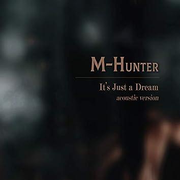 It's Just A Dream (Acoustic Version)