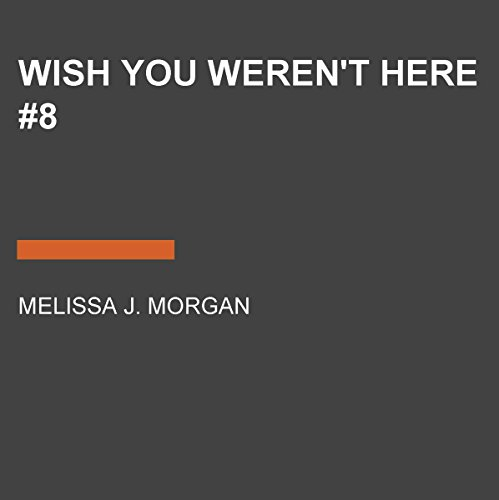 Wish You Weren't Here     Camp Confidential, Book 8              De :                                                                                                                                 Melissa J. Morgan                               Lu par :                                                                                                                                 Lauren Davis                      Durée : 3 h et 50 min     Pas de notations     Global 0,0