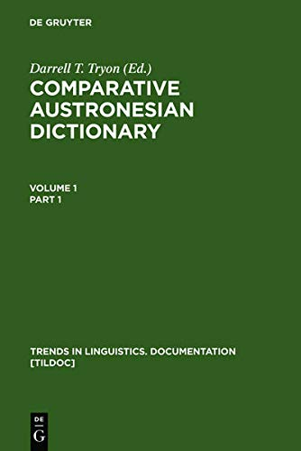 Comparative Austronesian Dictionary: An Introduction to Austronesian Studies (Trends in Linguistics. Documentation [TiLDOC], 10, Band 10)