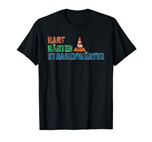 Hart Härter Straßenwärter T-Shirt