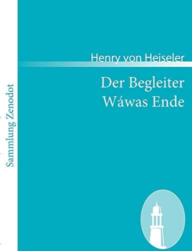 Der Begleiter /Wáwas Ende: Erzählung (Sammlung Zenodot)
