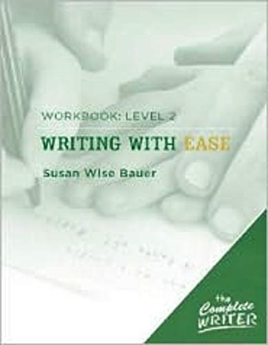 Writing with Ease: Level 2 Workbook (The Complete Writer)