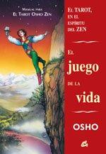 Juego de La Vida, El. el Tarot En el Espíritu Del Zen: Manual Para el Tarot Osho Zen