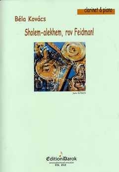 SHOLEM ALEKHEM ROV FEIDMAN - arrangiert für Klarinette - Klavier [Noten / Sheetmusic] Komponist: KOVACS BELA