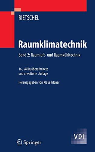 Raumklimatechnik: Band 2: Raumluft- und Raumkühltechnik (VDI-Buch)