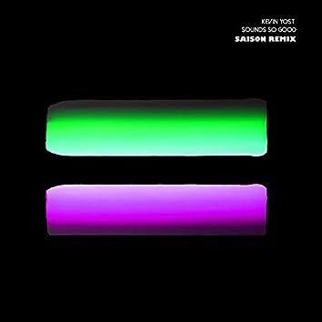 Sounds so Good (Saison Remix)