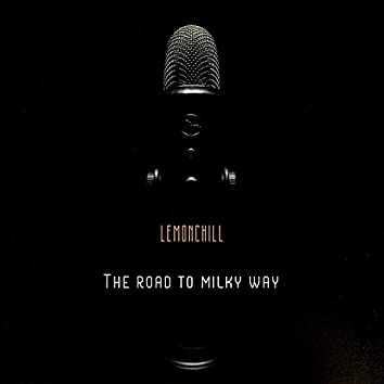 The Road to Milky Way
