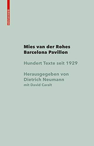 Mies van der Rohe Barcelona-Pavillon: Hundert Texte seit 1929