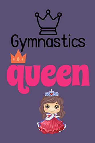 Gymnastics Queen: Funny Gymnast Notebook | Logbook for gymnastics Lovers | Cute Lines Journal | Blank Lined paper For Sport Lover | For Journaling | ... Gift | Nice Christmas or Birthday Present