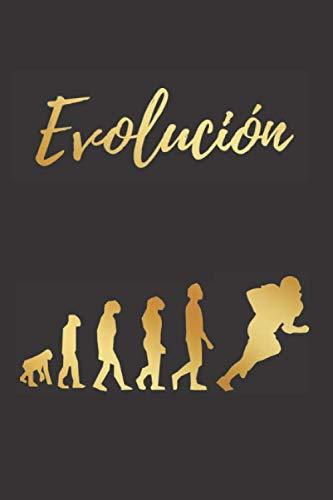 EVOLUCIÓN: CUADERNO LINEADO | DIARIO, CUADERNO DE NOTAS, APUNTES O AGENDA | REGALO CREATIVO Y ORIGINAL PARA LOS AMANTES DEL FUTBOL AMERICANO