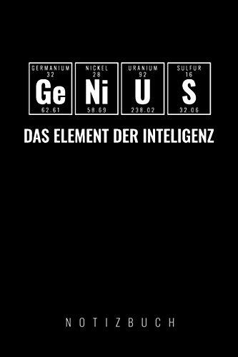 GENIUS DAS ELEMENT DER INTELLIGENZ: A5 Notizbuch kariert | Chemie Geschenk für Chemiker und Studenten | lustige Wissenschaft | Kalender | Nerd | Gadget