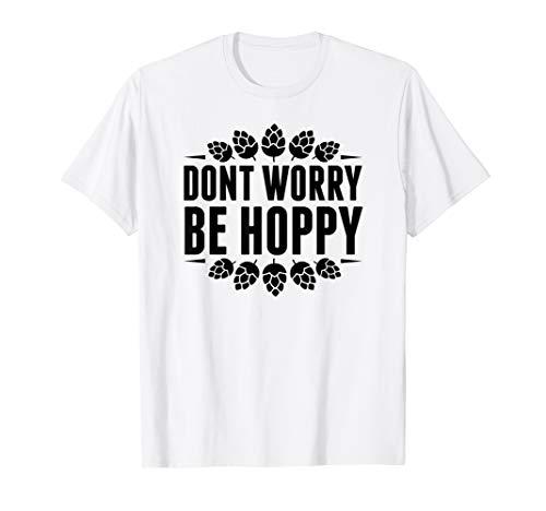 Don't Worry Be Hoppy Lustiges Biergeschenk T-Shirt