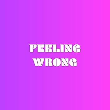 Feeling Wrong