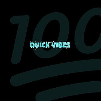 Quick Vibes