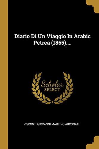 Diario Di Un Viaggio In Arabic Petrea (1865).... (Italian Edition)
