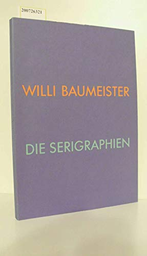 Willi Baumeister zum 100. Geburtstag: Die Serigraphien
