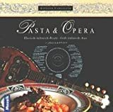ISBN zu Pasta & Opera: Klassische italienische Rezepte - Grosse italienische Arien