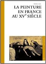 Peinture française du 15e siècle de Frédéric Elsig