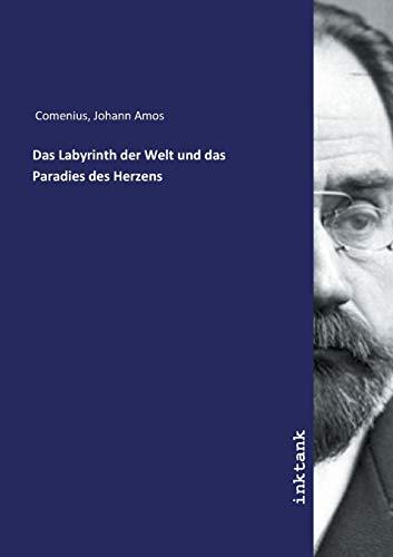 Comenius, J: Labyrinth der Welt und das Paradies des Herzens
