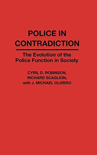 Police in Contradiction: The Evolution of the Police Function in Society (Contributions in Criminology and Penology)