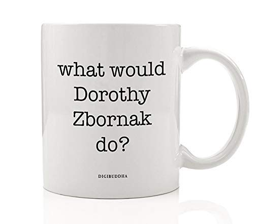 What Would Dorothy Zbornak Do? Coffee Mug Gift Idea Sarcastic Friend & Golden Girl Pussycat Strong Witty Liberal Woman Birthday Christmas Present Family Coworker 11oz Ceramic Tea Cup Digibuddha DM0590