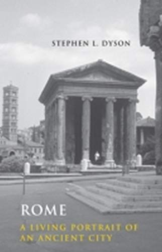 Rome: A Living Portrait of an Ancient City (Ancient...