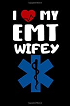 I love my EMT Wifey: Gift For Paramedics and EMT- Cute lined journal to write in