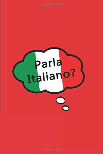 Parla Italiano?: Lined Notebook Journal To Write In | Notebook Notepads Diary For Italian Teachers Learners Students | Funny Italian Gifts For Men ... Italians Men Italy Lovers | 6 x9 - 120 Pages