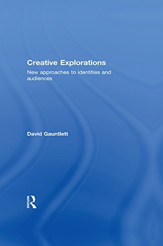 Creative Explorations: New Approaches to Identities and Audiences (English Edition)