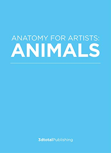 Anatomy for Artists: Animals: A Visual Guide to Animal Anatomy