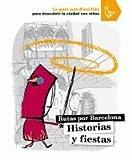 Historias y fiestas: Rutas por Barcelona (Rutes)
