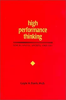 High Performance Thinking for Business, Sports, and Life