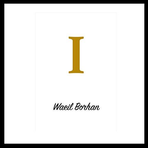 I Audiobook By Waeil Borhan cover art