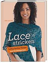 Lace stricken. Luftig-leichte Tücher aus Sockengarnen