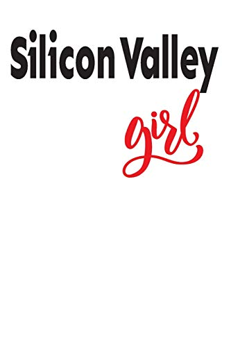 Silcon Valley Girl: 6x9 College Ruled Line Paper 150 Pages