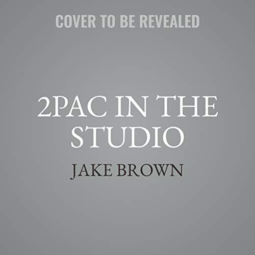 2PAC in the Studio Audiobook By Jake Brown cover art