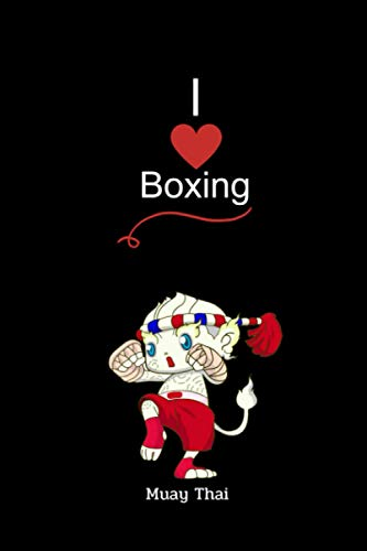 I love boxing notebook, muay thai for...