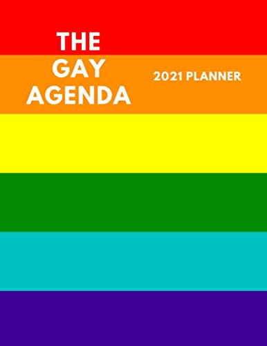 Compare Textbook Prices for The Gay Agenda 2021 Planner: Monthly and Weekly Calendar with Notes, to-do lists, and goal tracker, Daily Agenda  ISBN 9798563830615 by Ezzahir, Abdo