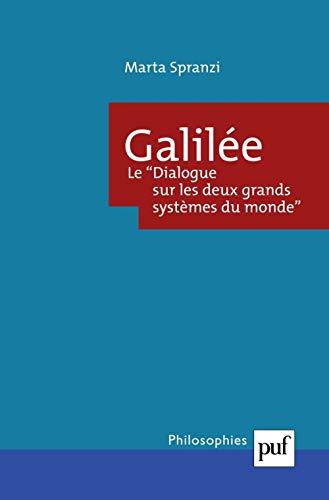 Galilée, le dialogue sur les deux grands systèmes du monde