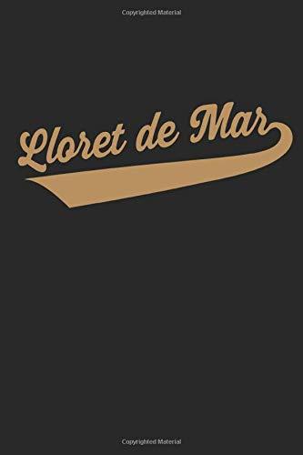 Lloret de Mar: Taccuino a righe con scritte vintage per vacanze in Spagna (formato A5, 15,24 x 22,86...