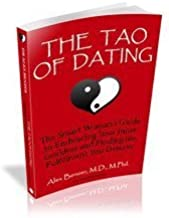 The Tao of Dating : A Smart Woman's Guide to Embracing Your Inner Goddess and Finding the Fulfillment You Deserve